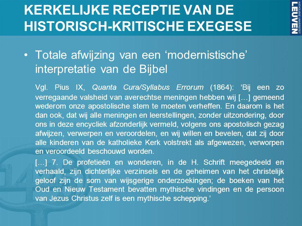 KERKELIJKE RECEPTIE VAN DE HISTORISCH-KRITISCHE EXEGESE Totale afwijzing van een 'modernistische' interpretatie van de Bijbel Vgl.