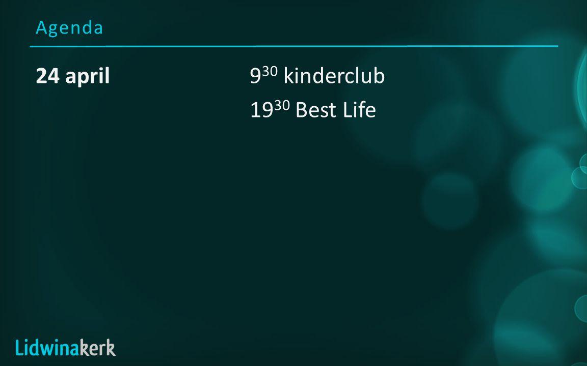 Agenda 24 april9 30 kinderclub 19 30 Best Life