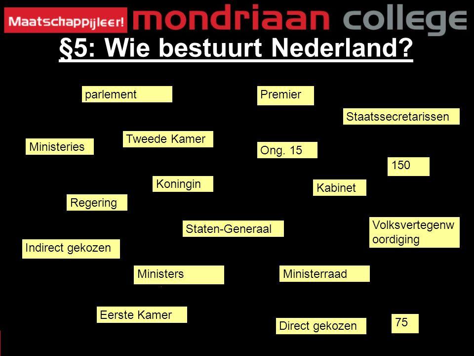 §5: Wie bestuurt Nederland.