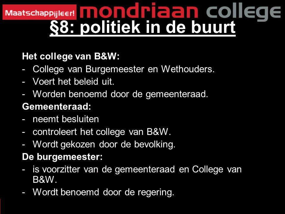 Het college van B&W: -College van Burgemeester en Wethouders.