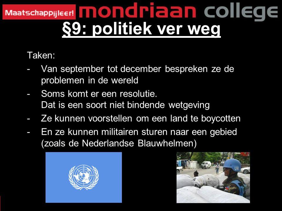 Taken: -Van september tot december bespreken ze de problemen in de wereld -Soms komt er een resolutie.