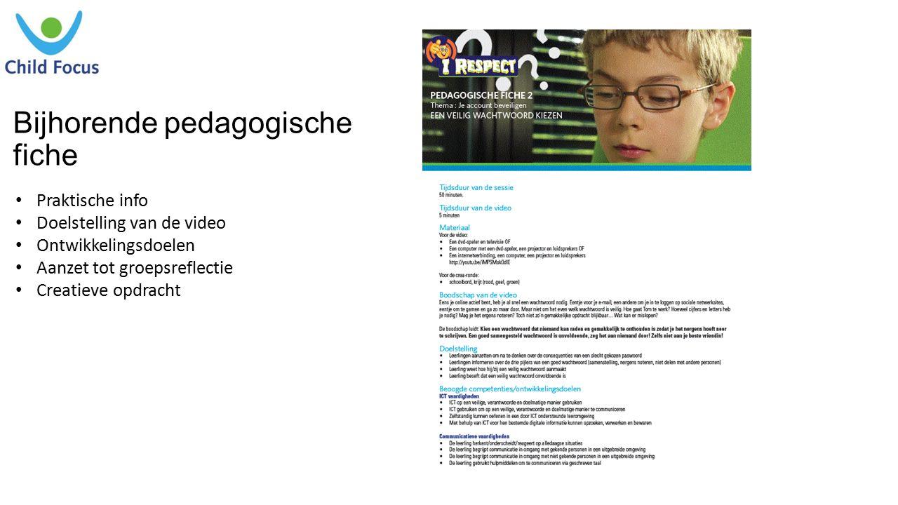 Bijhorende pedagogische fiche Praktische info Doelstelling van de video Ontwikkelingsdoelen Aanzet tot groepsreflectie Creatieve opdracht