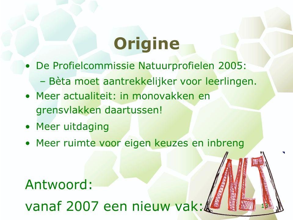 Origine De Profielcommissie Natuurprofielen 2005: –Bèta moet aantrekkelijker voor leerlingen.