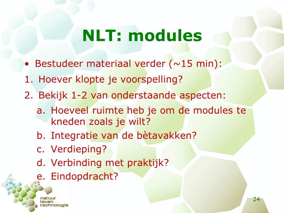 NLT: modules Bestudeer materiaal verder (~15 min): 1.Hoever klopte je voorspelling.