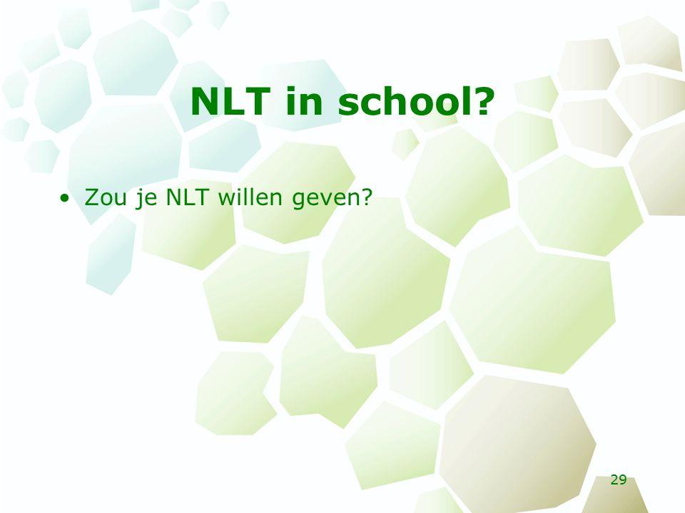 NLT in school? Zou je NLT willen geven? 29