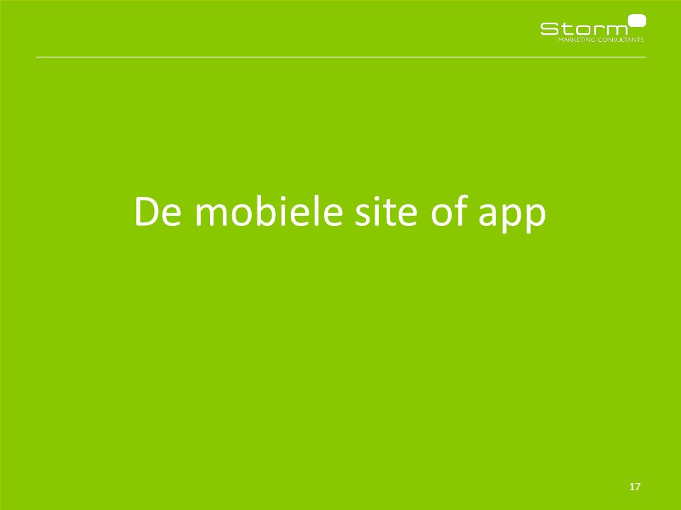 18 Valkuil in mobiele aanwezigheid Eenvoudige app/ mobiele site Matige user- experience Lage conversie- percentages Geen investering vanwege klein belang