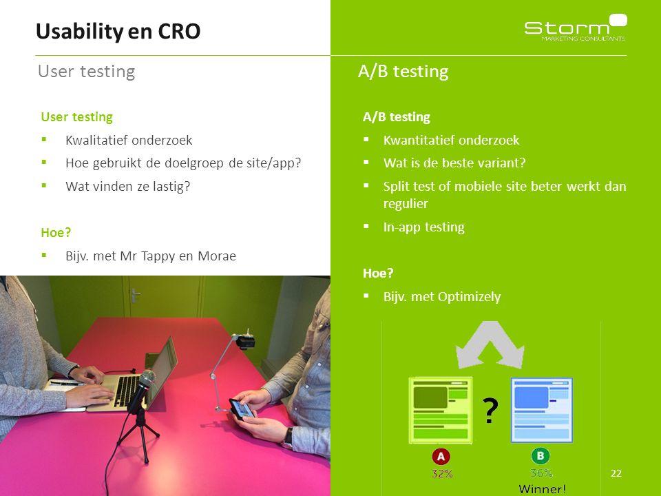 22 User testing  Kwalitatief onderzoek  Hoe gebruikt de doelgroep de site/app?  Wat vinden ze lastig? Hoe?  Bijv. met Mr Tappy en Morae A/B testin