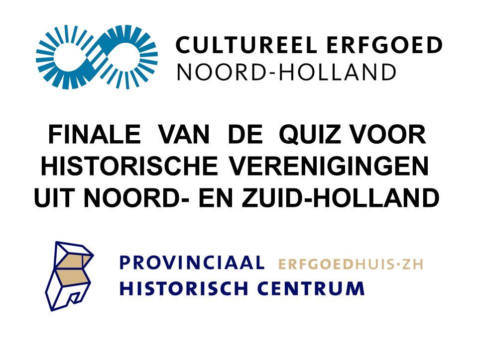 FINALE VAN DE QUIZ VOOR HISTORISCHE VERENIGINGEN UIT NOORD- EN ZUID-HOLLAND