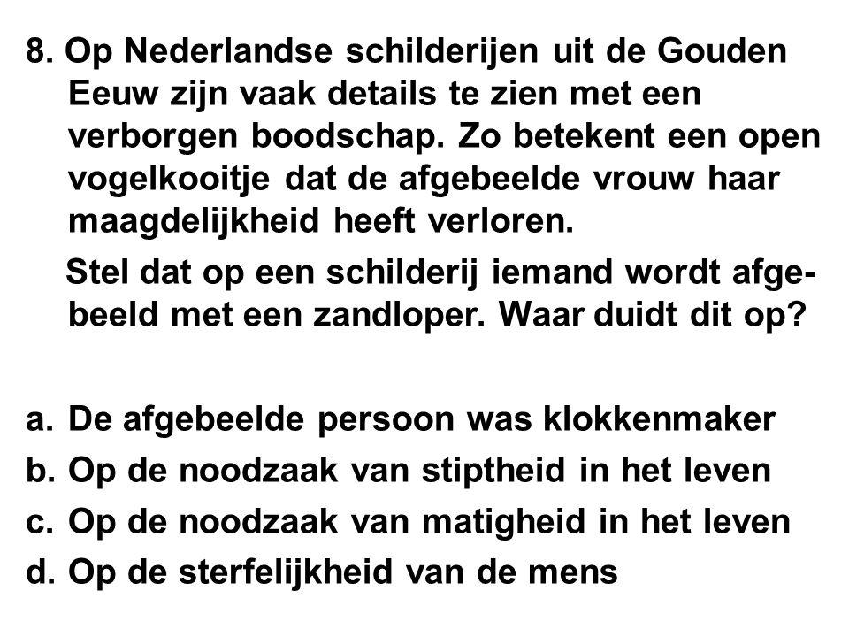 8. Op Nederlandse schilderijen uit de Gouden Eeuw zijn vaak details te zien met een verborgen boodschap. Zo betekent een open vogelkooitje dat de afge