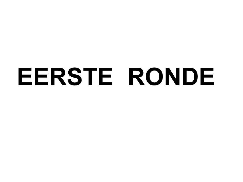 EERSTE RONDE