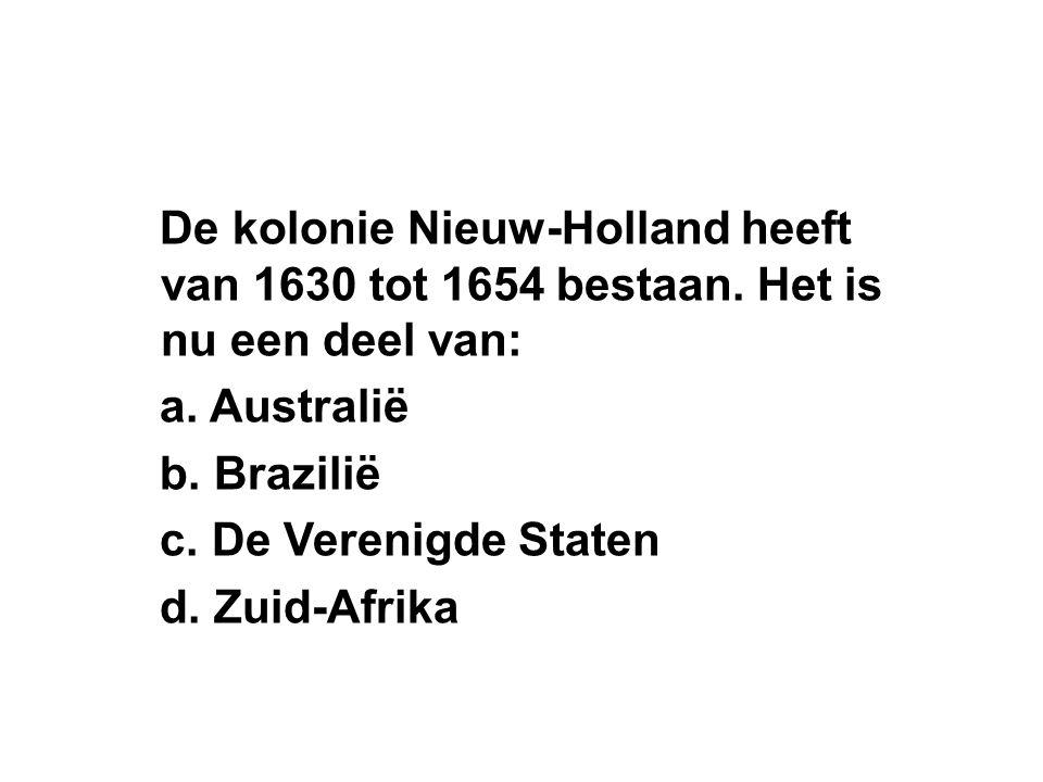 De kolonie Nieuw-Holland heeft van 1630 tot 1654 bestaan.