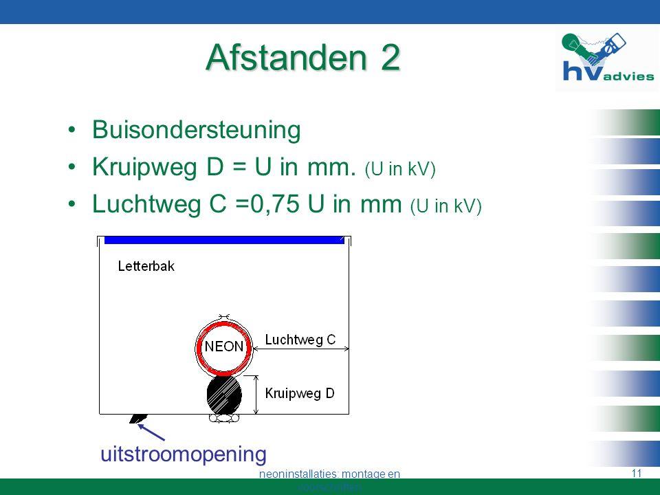 10 Afstanden 1 Kruipweg, actieve delen en aarde D = 8+(4*kV) in mm Luchtweg C = 6 +(3*kV) in mm
