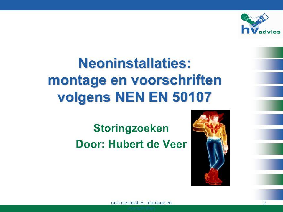 neoninstallaties: montage en voorschriften 1 Welkom op de NEON dag Vakgroep Lichtreclame UNETO-VNI