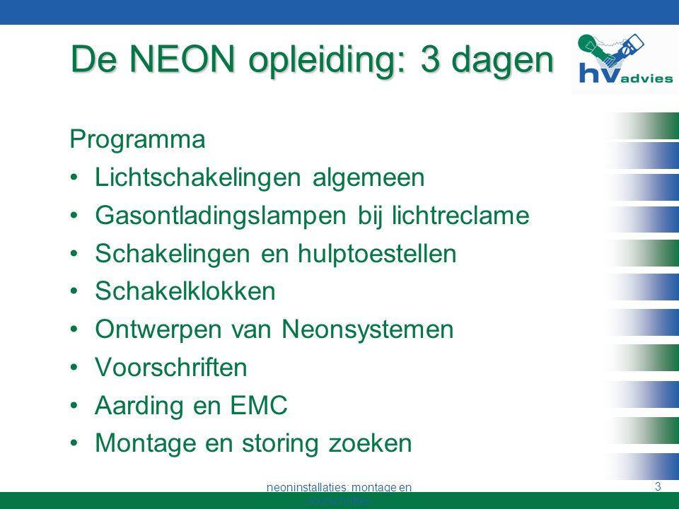 neoninstallaties: montage en voorschriften 2 Neoninstallaties: montage en voorschriften volgens NEN EN 50107 Storingzoeken Door: Hubert de Veer