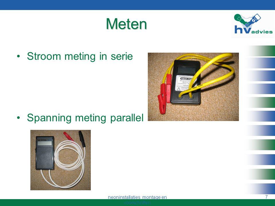 neoninstallaties: montage en voorschriften 6 Storingzoeken Schema Werking van onderdelen Uitvoering van de installatie Het afwijkende gedrag Meten Geb