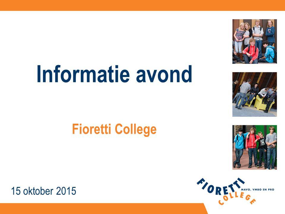 Informatie avond 15 oktober 2015 Fioretti College