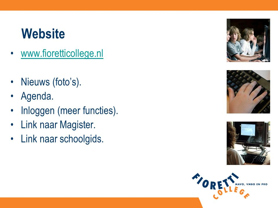 Website www.fioretticollege.nl Nieuws (foto's). Agenda.