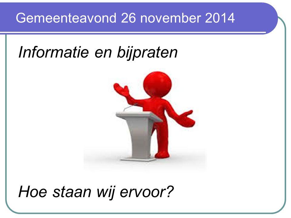 Gemeenteavond 26 november 2014 Informatie en bijpraten Hoe staan wij ervoor?