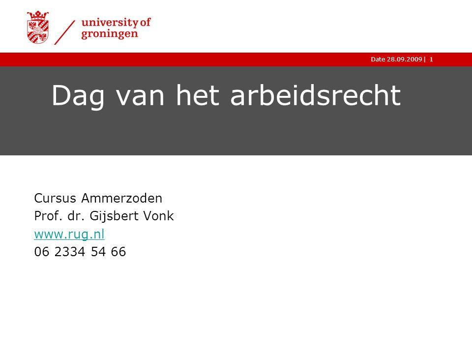 |Date 28.09.20091 Dag van het arbeidsrecht Cursus Ammerzoden Prof.