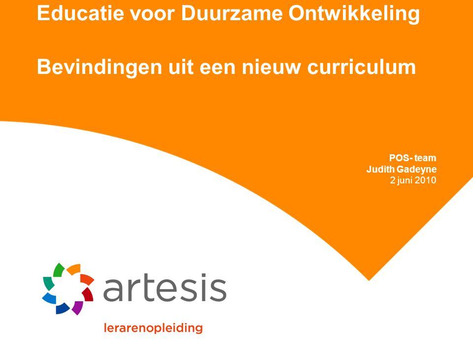Educatie voor Duurzame Ontwikkeling Bevindingen uit een nieuw curriculum POS- team Judith Gadeyne 2 juni 2010