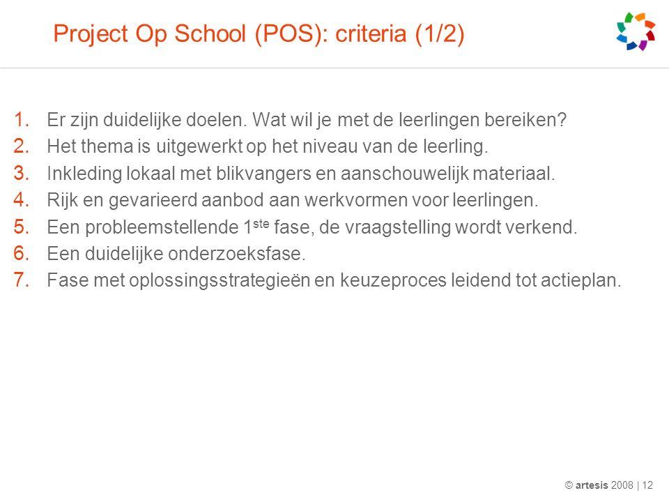 Project Op School (POS): criteria (1/2) 1. Er zijn duidelijke doelen.