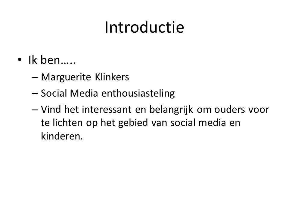 Introductie Ik ben….. – Marguerite Klinkers – Social Media enthousiasteling – Vind het interessant en belangrijk om ouders voor te lichten op het gebi