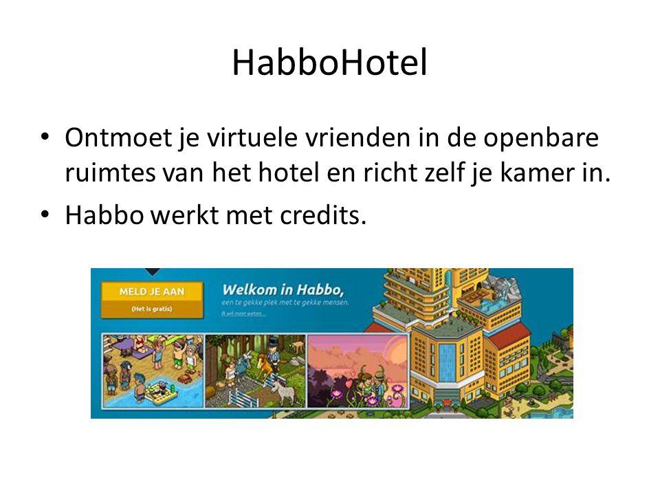 HabboHotel Ontmoet je virtuele vrienden in de openbare ruimtes van het hotel en richt zelf je kamer in. Habbo werkt met credits.