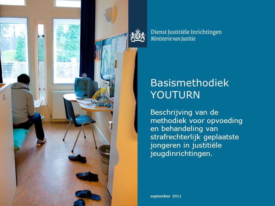september 2011 Basismethodiek YOUTURN Beschrijving van de methodiek voor opvoeding en behandeling van strafrechterlijk geplaatste jongeren in justitiële jeugdinrichtingen.