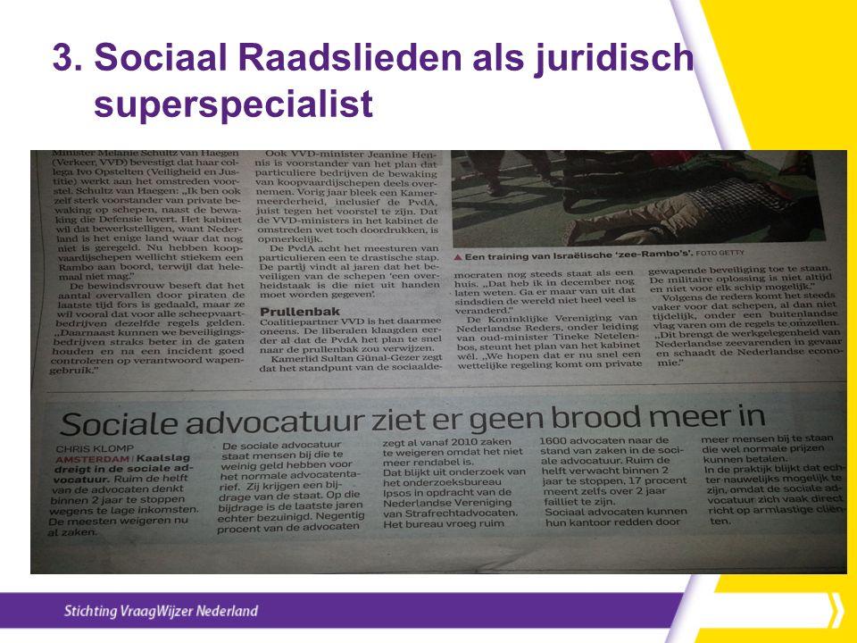 3. Sociaal Raadslieden als juridisch superspecialist