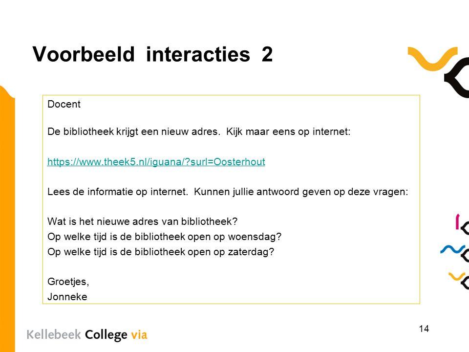 Voorbeeld interacties 2 Docent De bibliotheek krijgt een nieuw adres.