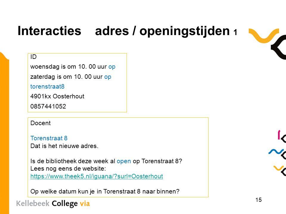 Interacties adres / openingstijden 1 15 ID woensdag is om 10.
