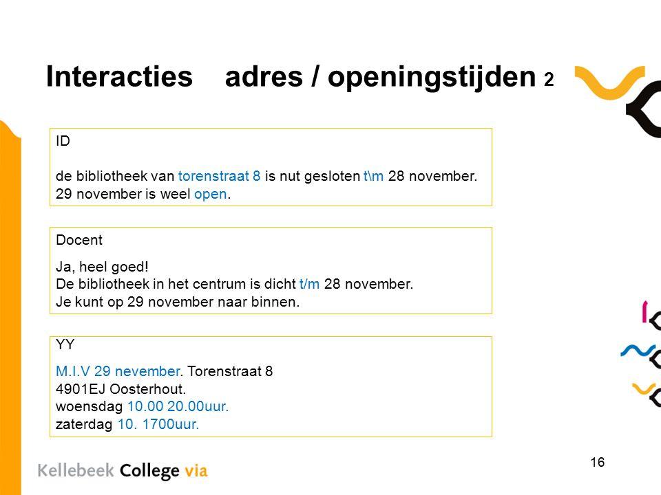 Interacties adres / openingstijden 2 16 ID de bibliotheek van torenstraat 8 is nut gesloten t\m 28 november.