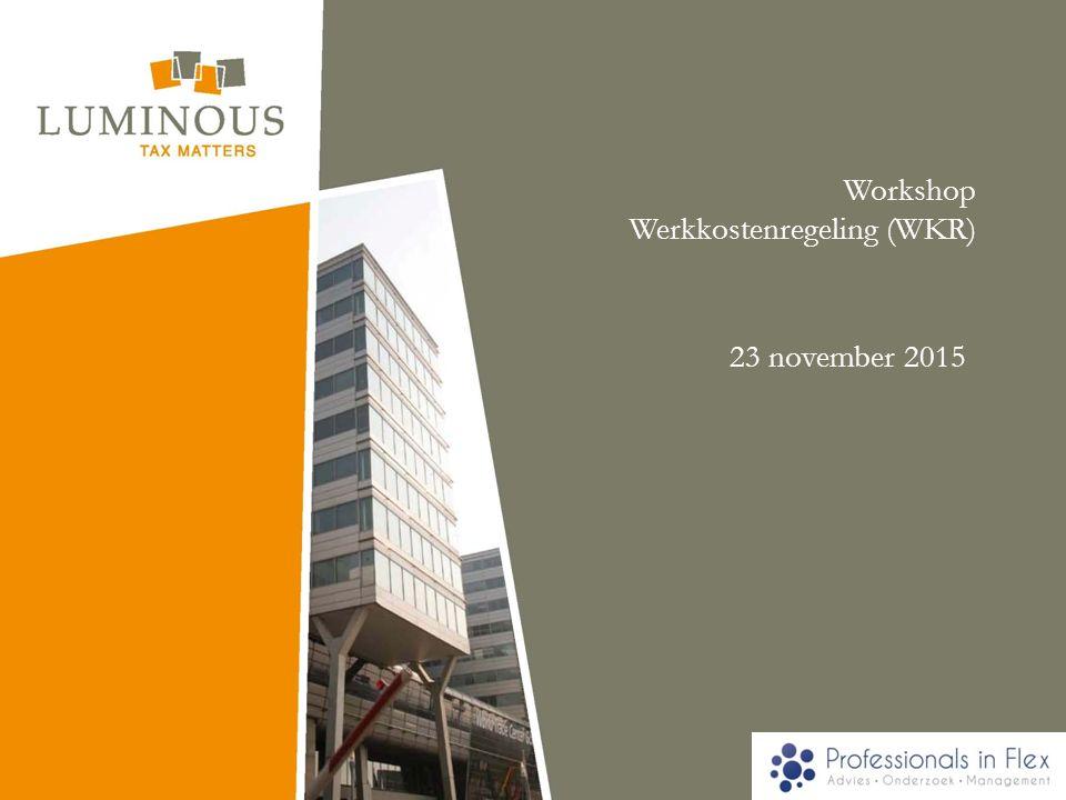 Workshop Werkkostenregeling (WKR) Joost van Benthum 23 november 2015
