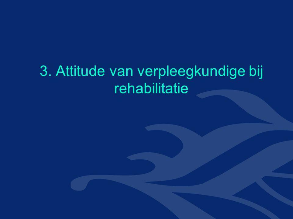 3. Attitude van verpleegkundige bij rehabilitatie
