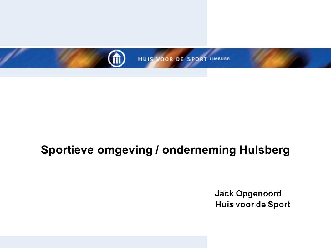 Sportieve omgeving / onderneming Hulsberg Jack Opgenoord Huis voor de Sport