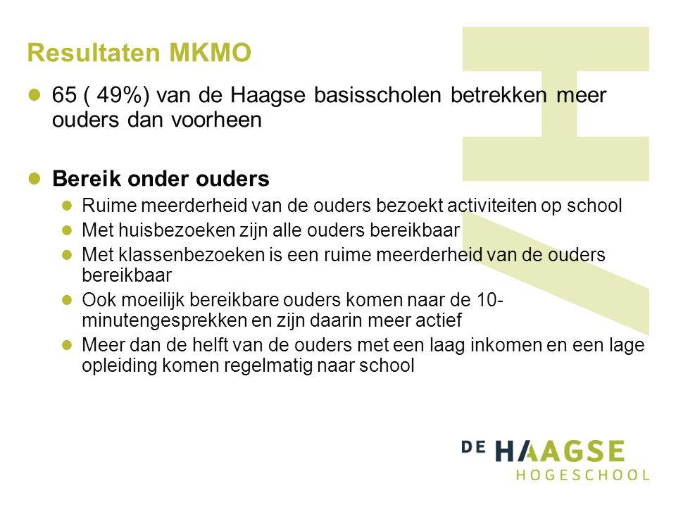 Resultaten MKMO 65 ( 49%) van de Haagse basisscholen betrekken meer ouders dan voorheen Bereik onder ouders Ruime meerderheid van de ouders bezoekt ac