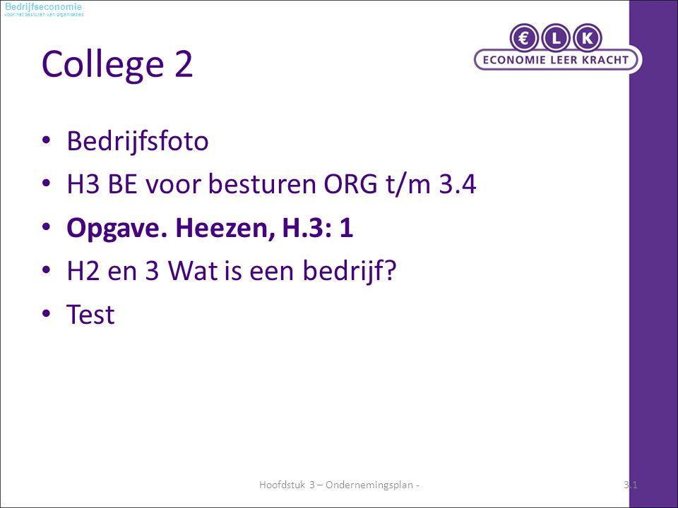 voor het besturen van organisaties Bedrijfseconomie College 2 Bedrijfsfoto H3 BE voor besturen ORG t/m 3.4 Opgave.