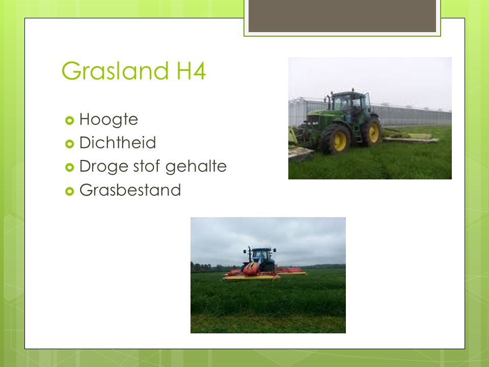 Grasland H4  Hoogte  Dichtheid  Droge stof gehalte  Grasbestand
