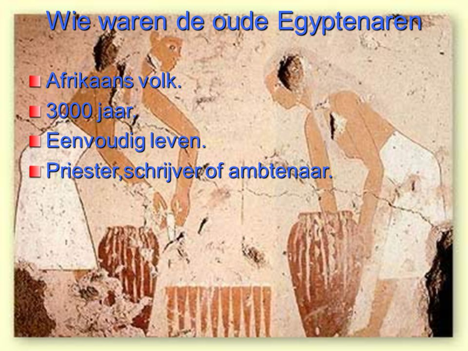 De geschiedenis van de Nijl.1x per jaar in aug. Stroomt de Nijl over.