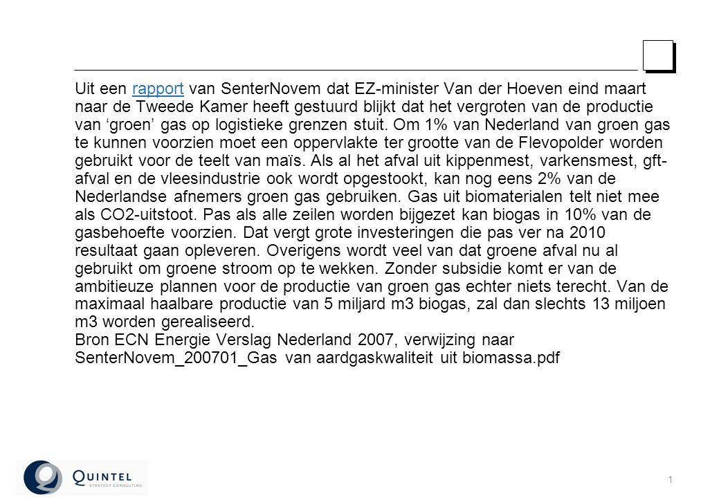 1 Uit een rapport van SenterNovem dat EZ-minister Van der Hoeven eind maart naar de Tweede Kamer heeft gestuurd blijkt dat het vergroten van de productie van 'groen' gas op logistieke grenzen stuit.