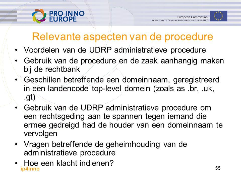 ip4inno 55 Relevante aspecten van de procedure Voordelen van de UDRP administratieve procedure Gebruik van de procedure en de zaak aanhangig maken bij