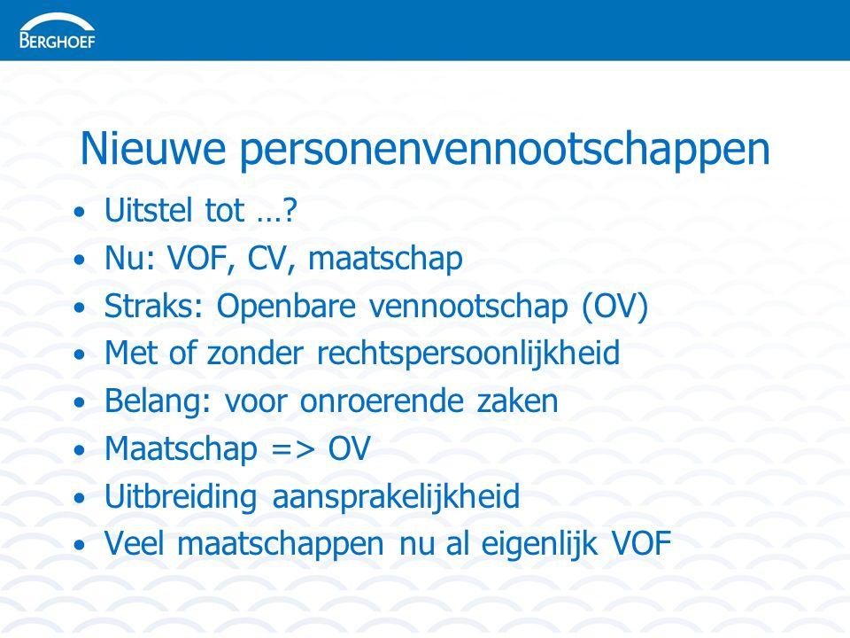 Nieuwe personenvennootschappen Uitstel tot ….