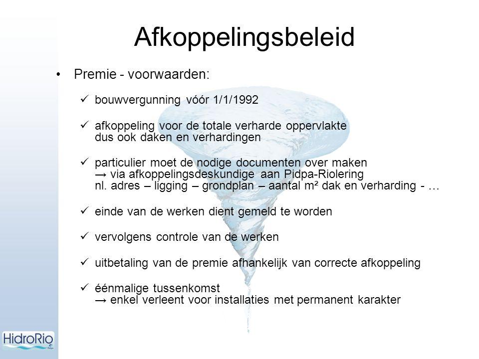 Premie - voorwaarden: bouwvergunning vóór 1/1/1992 afkoppeling voor de totale verharde oppervlakte dus ook daken en verhardingen particulier moet de nodige documenten over maken → via afkoppelingsdeskundige aan Pidpa-Riolering nl.