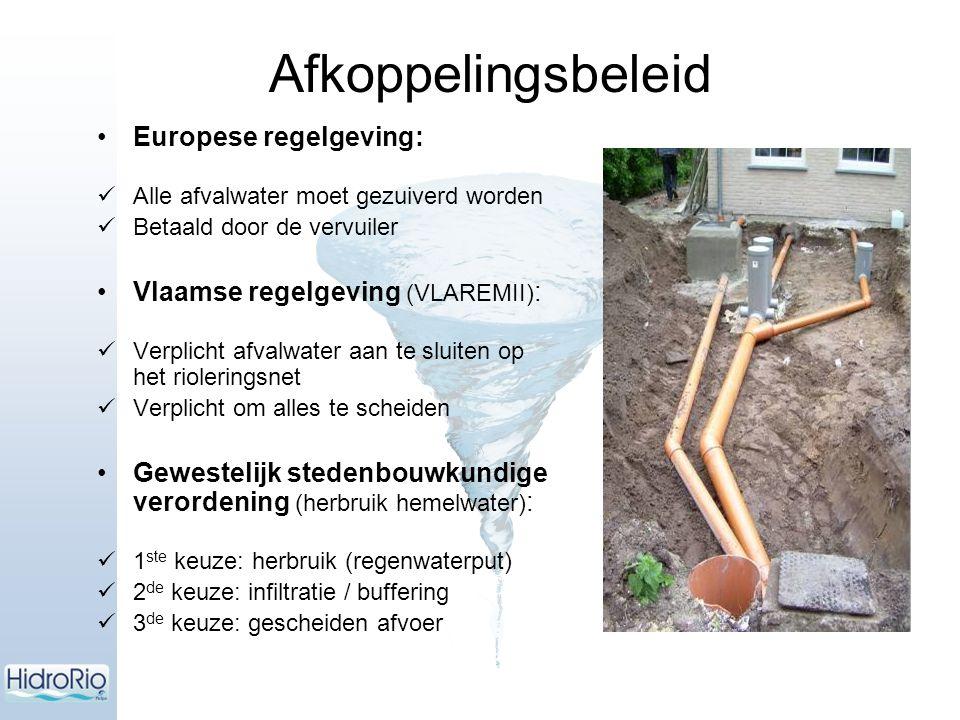 Europese regelgeving: Alle afvalwater moet gezuiverd worden Betaald door de vervuiler Vlaamse regelgeving (VLAREMII) : Verplicht afvalwater aan te sluiten op het rioleringsnet Verplicht om alles te scheiden Gewestelijk stedenbouwkundige verordening (herbruik hemelwater) : 1 ste keuze: herbruik (regenwaterput) 2 de keuze: infiltratie / buffering 3 de keuze: gescheiden afvoer Afkoppelingsbeleid