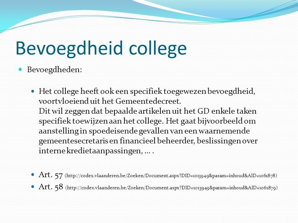 Bevoegdheid college Bevoegdheden: Het college heeft ook een specifiek toegewezen bevoegdheid, voortvloeiend uit het Gemeentedecreet.