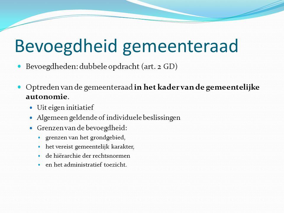 Bevoegdheid gemeenteraad Bevoegdheden: dubbele opdracht (art.