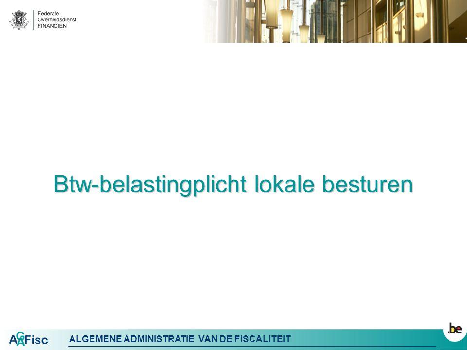 ALGEMENE ADMINISTRATIE VAN DE FISCALITEIT A.1.Btw-identificatie (vervolg) UITZONDERING (art.