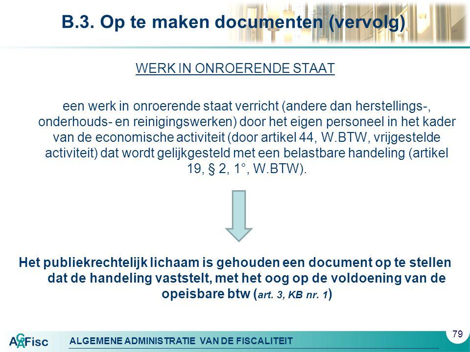 ALGEMENE ADMINISTRATIE VAN DE FISCALITEIT B.3. Op te maken documenten (vervolg) WERK IN ONROERENDE STAAT een werk in onroerende staat verricht (andere
