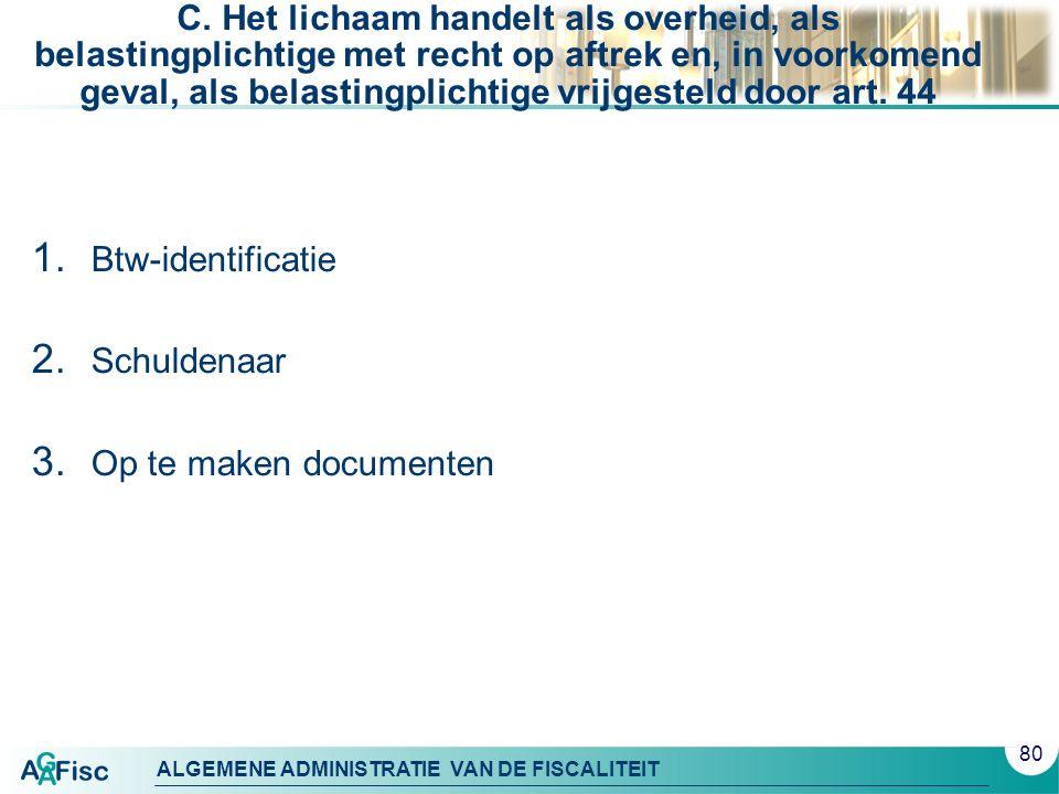 ALGEMENE ADMINISTRATIE VAN DE FISCALITEIT C.