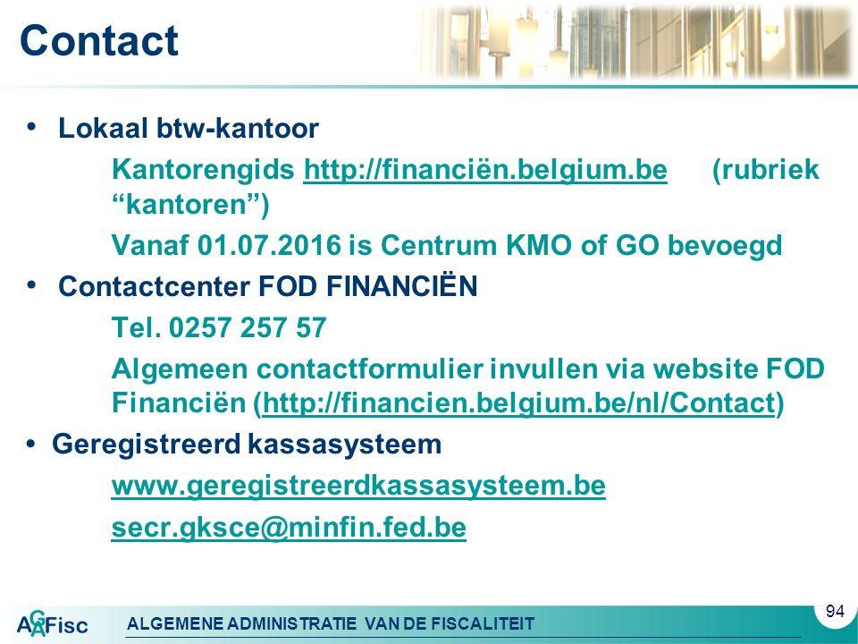 """ALGEMENE ADMINISTRATIE VAN DE FISCALITEIT Contact Lokaal btw-kantoor Kantorengids http://financiën.belgium.be (rubriek """"kantoren"""")http://financiën.bel"""